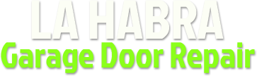 La Habra Ca Garage Door Repair